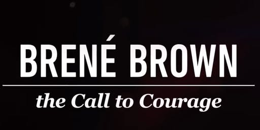 the Call to Courage- A Night with Brene' Brown