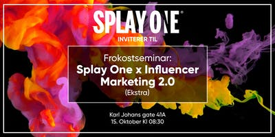 Frokostseminar // Splay One x Influencer marketing 2.0 (Ekstra)