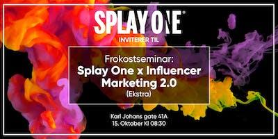 Frokostseminar // Splay One x Influencer marketing 2.0 (Ekstra)