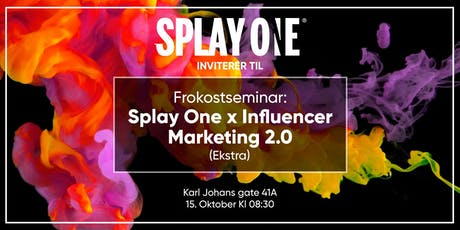 Frokostseminar // Splay One x Influencer marketing 2.0 (Ekstra) tickets