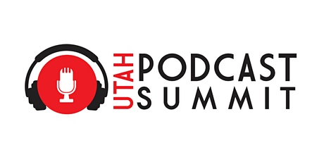 The 2020 Utah Podcast Summit tickets