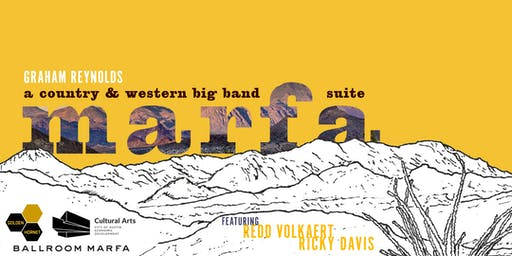 """""""MARFA: A Country & Western Big Band Suite"""" Austin Premiere"""