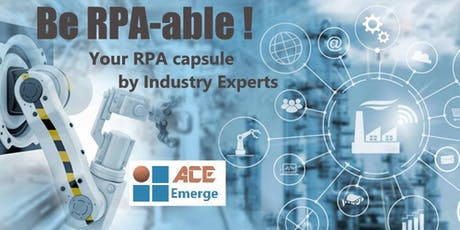 """""""Be RPA-able"""" - An Insight into the Emerging World of Automation! tickets"""