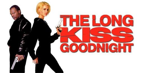 Drunken Cinema: THE LONG KISS GOODNIGHT (1996)