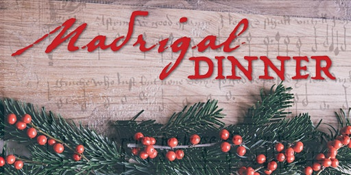 Madrigal Dinner - Thursday, December 19