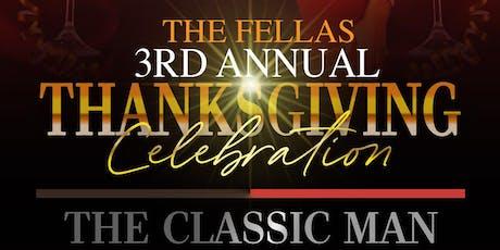 The Fellas 3rd Annual Thanksgiving Celebration tickets