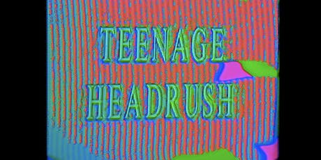 TEENAGE HEADRUSH: supreme deluxe comedy tickets