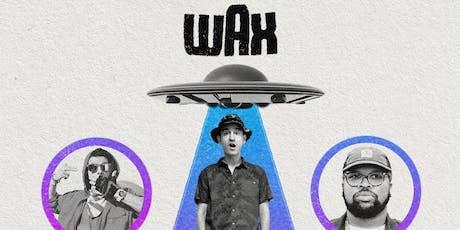 "WAX ""Pushing On Tour"" w/ Ubi (of Ces Cru), Lance Skiiiwalker, Soul Brothers tickets"