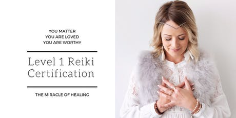 Level 1 Reiki Certification ; The Miracle of Healing tickets