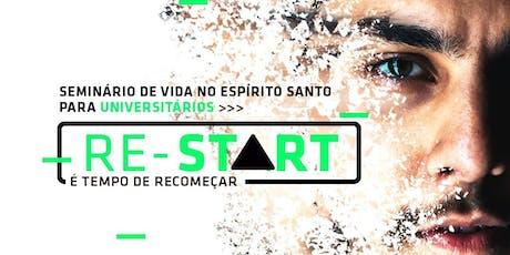 RE-START( Seminário de Vida no Espírito Santo para Universitários). ingressos