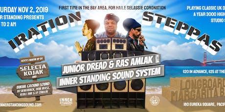 Iration Steppas + Junior Dread & Ras Amlak w/Inner Standing Sound tickets