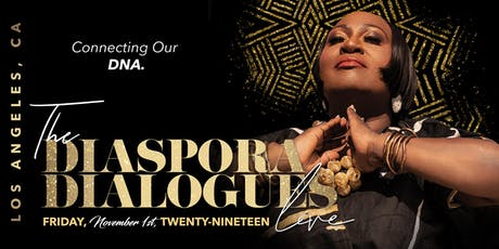 KOSHIE MILLS PRESENTS THE DIASPORA DIALOGUES LIVE TOUR - LOS ANGELES tickets