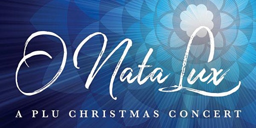 O Nata Lux – A PLU Christmas Concert