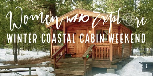 WWE PDX - Winter Coastal Cabin Weekend