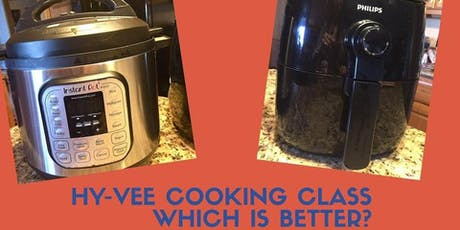 "Pressure Cooker vs Air Fryer Throwdown at ""O"" Street Hy-Vee tickets"