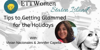 ETTWomen Staten Island: Quick and Easy Tips to getting Glammed For The Holidays with Vivian Nacionales & Jennifer Capella