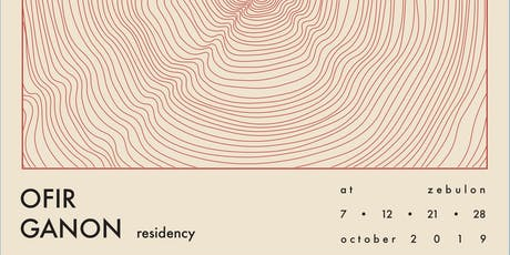 Ofir Ganon residency, Vol. 2 tickets