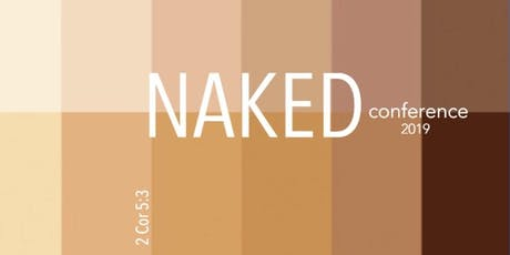 NAKED |2 Corinthians 5:3|  Women's Conference  2019 tickets