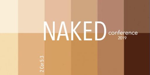 NAKED |2 Corinthians 5:3|  Women's Conference  2019