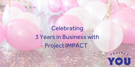 'Project IMPACT'  3 Year Anniversary Party