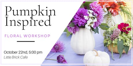 DIY Pumpkin & Floral Workshop - Little Brick tickets