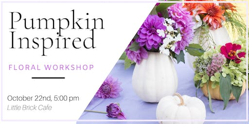 DIY Pumpkin & Floral Workshop - Little Brick