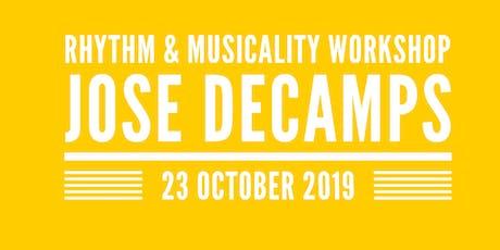 RHYTHM & MUSICALITY WORKSHOP – JOSE DECAMPS tickets