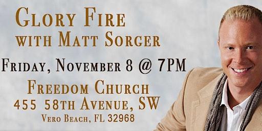 Copy of Glory Fire with Matt Sorger