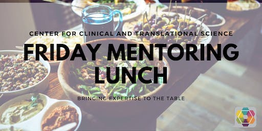 CCTS Friday Mentoring Lunch - Oct. 18