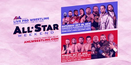 AML Wrestling presents: All-Star Weekend/Night Two tickets
