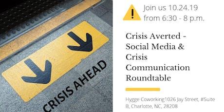 Crisis Averted - Social Media & Crisis Communication Roundtable tickets