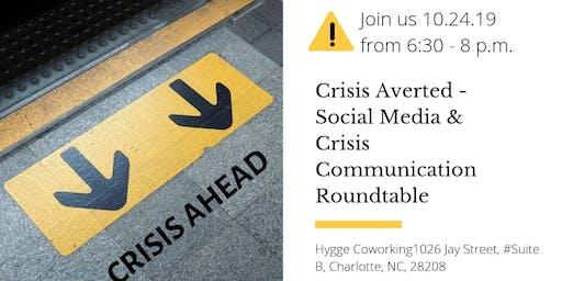 Crisis Averted - Social Media & Crisis Communication Roundtable