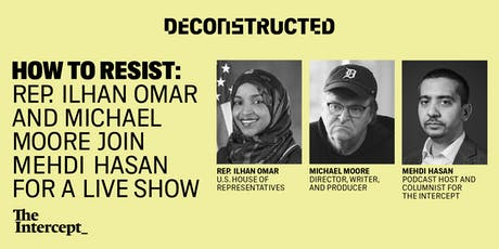 How to Resist: A Live Show with Ilhan Omar and Michael Moore tickets