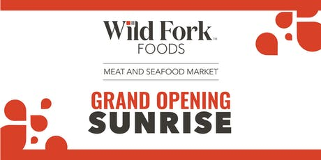 Wild Fork Foods Grand Opening Sunrise tickets