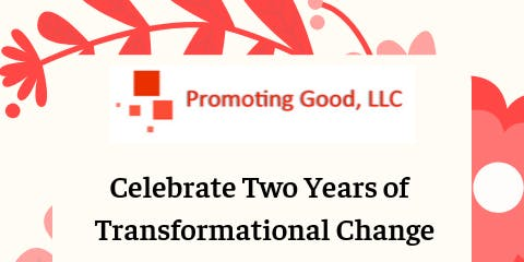 Promoting Good - Celebrating Two Years of Transformational Change
