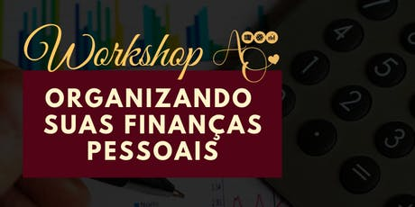 Workshop Organizando suas Finanças Pessoais (Turma Sábado) ingressos