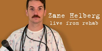 Zane Helberg, live from rehab - Seattle
