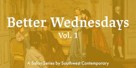 Better Wednesdays Vol. 1 tickets
