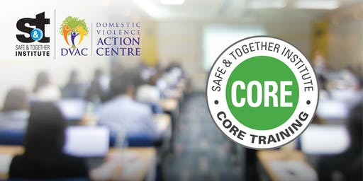Safe & Together™ Model CORE Training by Domestic Violence Action Centre