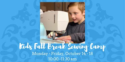 Kids Fall Break Sewing Camp • October 14 - 18, 2019