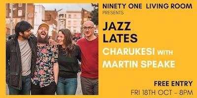 Jazz Lates: Charukesi with Martin Speake