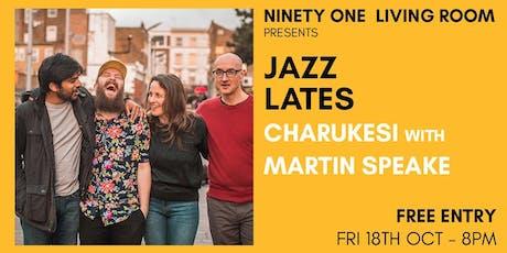 Jazz Lates: Charukesi with Martin Speake tickets