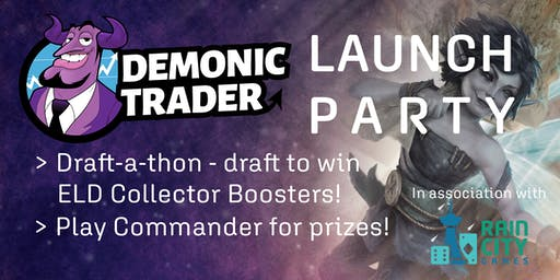 Demonic Trader Launch Party: Draft-a-thon + Commander Corner!
