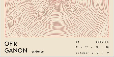 Ofir Ganon residency, Vol. 3 tickets