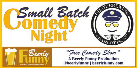 Small Batch Comedy Night - a Beerly Funny Comedy Showcase at Pilot Brewing tickets