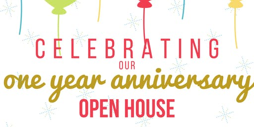 One Year Anniversary Open House