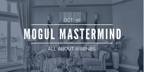 All About Airbnbs - October Mogul Mastermind tickets