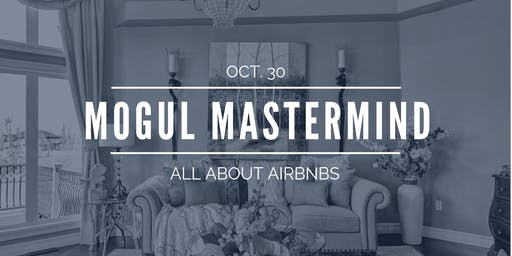 All About Airbnbs - October Mogul Mastermind
