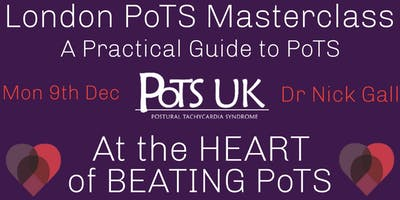 London PoTS Masterclass 2019 - A Practical Guide to PoTS for Healthcare Professionals