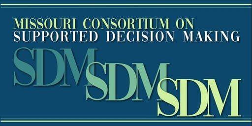 Missouri Consortium on Supported Decision Making - October 2019